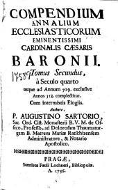 Compendium Annalium Ecclesiasticorum ... Cardinalis Caesaris Baronii ; tomus secundus ...