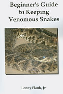 Beginner s Guide to Keeping Venomous Snakes PDF