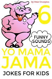 Yo Mama Jama - Jokes For Kids 6