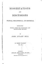 Dissertations and Discussions: Political, Philosophical, and Historical, Volume 3