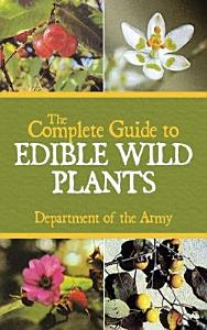 The Complete Guide to Edible Wild Plants Book