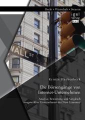 Die Börsengänge von Internet-Unternehmen: Analyse, Bewertung und Vergleich ausgewählter Unternehmen der New Economy