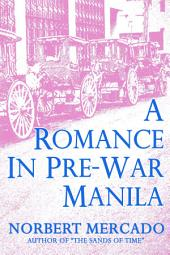 A Romance In Pre-War Manila