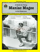 A Guide for Using Maniac Magee in the Classroom  Based on the Novel Written by Jerry Spinelli PDF