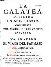 La Galatea dividida en 6 libros. El viaje al Parnaso