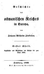 Geschichte des osmanischen Reiches in Europa: Urgeschichte und Wachsthum des Reiches bis zum Jahre 1453. 1