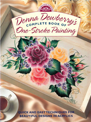 Donna Dewberry s Complete Book of One Stroke Painting PDF