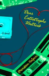 Dear Catastrophe Waitress: A Novel