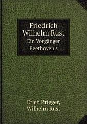Friedrich Wilhelm Rust: ein Vorgänger Beethoven's