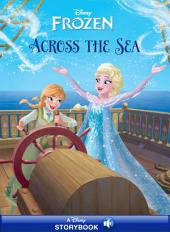 Frozen: Anna & Elsa: Across the Sea: A Disney Read-Along