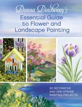 Donna Dewberry s Essential Guide to Flower and Landscape Painting PDF