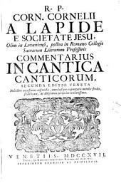 R. P. Corn. Cornelii A Lapide È Societate Jesu ... Commentarius In Cantica Canticorum