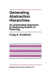 Generating Abstraction Hierarchies: An Automated Approach to Reducing Search in Planning