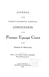 Journal of the Proceedings of the ... Annual Convention of the Protestant Episcopal Church of the Diocese of Maryland: Volumes 94-97