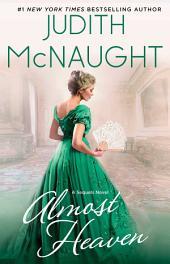 Almost Heaven: A Novel