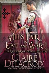 All S Fair In Love And War Four Enemies To Lovers Medieval Romances Book PDF