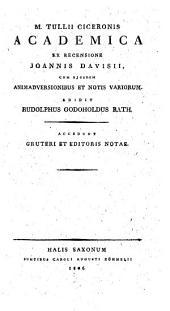 Academica: ex recensione Joannis Davisii, cum ejusdem animadversiones et notis variorum