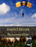The Impersonal Life: The Secret Edition - Open Your Heart to the Real Power and Magic of Living Faith and Let the Heaven Be in You, Go Deep Inside Yourself and Back, Feel the Crazy and Divine Love and Live for Your Dreams