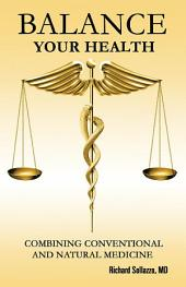 Balance Your Health: Combining Conventional and Natural Medicine