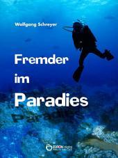 Fremder im Paradies: Roman