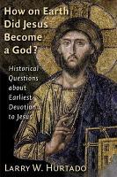 How on Earth Did Jesus Become a God  PDF