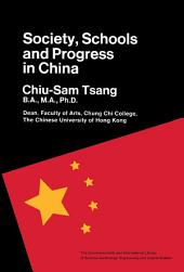 Society, Schools and Progress in China: The Commonwealth and International Library: Education and Educational Research