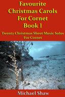 Favourite Christmas Carols For Cornet Book 1