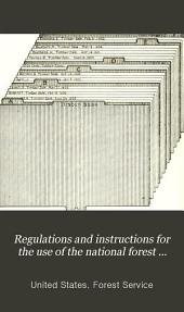 The Use Book: Regulations and Instructions for the Use of the National Forest Reserves ...