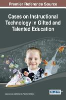 Cases on Instructional Technology in Gifted and Talented Education PDF
