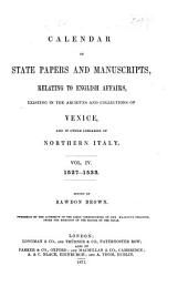 Calendar of State Papers and Manuscripts Relating, to English Affairs, Existing in the Archives and Collections of Venice: And in Other Libraries of Northern Italy, Volume 4