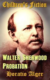 Walter Sherwood's Probation: Children's Fiction