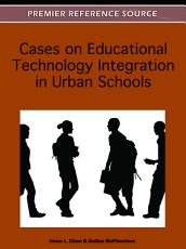 Cases on Educational Technology Integration in Urban Schools PDF