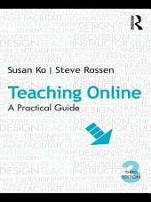 Teaching Online: A Practical Guide, Edition 3