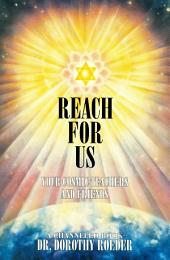 Reach For Us: Your Cosmic Teachers and Friends