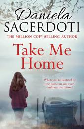 Take Me Home: From the bestselling author of Watch Over Me