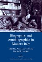Biographies and Autobiographies in Modern Italy  a Festschrift for John Woodhouse PDF