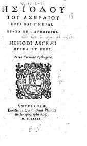 L·siodou tou Askraiou Erga kai L·merai. Chrysa epL· Pythagorou. Hesiodi Ascraei Opera et dies. Aurea carmina Pythagorae