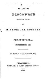 An annual discourse delivered before the Historical Society of Pennsylvania, November 19, 1828