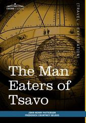 The Man Eaters of Tsavo: And Other East African Adventures