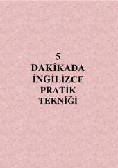 5 DAKİKADA İNGİLİZCE PRATİK TEKNİĞİ: En çok kullanılan fiillerle bütün İngilizce konularını çok kısa zamanda tekrar edin