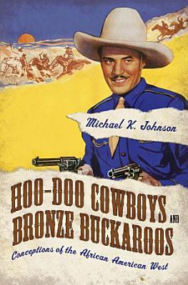 Hoo Doo Cowboys and Bronze Buckaroos PDF