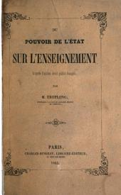 Du pouvoir de l'état sur l'enseignement: d'après l'ancien droit public français