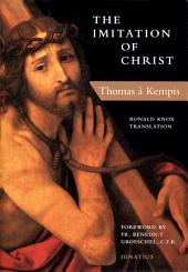 The Imitation of Christ: Translated by Ronald Knox and Michael Oakley
