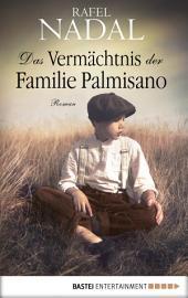 Das Vermächtnis der Familie Palmisano: Roman