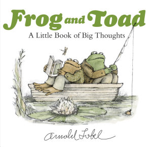 Frog and Toad  A Little Book of Big Thoughts