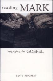 Reading Mark: Engaging the Gospel