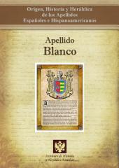 Apellido Blanco: Origen, Historia y heráldica de los Apellidos Españoles e Hispanoamericanos