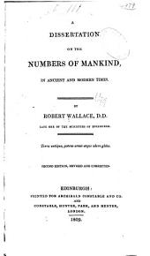 A Dissertation on the Numbers of Mankind: In Ancient and Modern Times