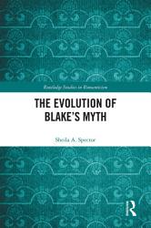 The Evolution of Blake   s Myth PDF