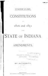 Constitutions of 1816 and 1851 of the State of Indiana and Amendments